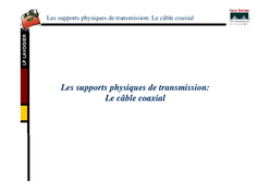 physiques de transmission : le câble coaxial