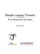 Simple comme Ubuntu - À la découverte de Linux